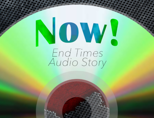 Now! – An End Time Audio Story