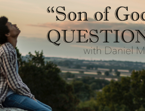 Son of God Questions