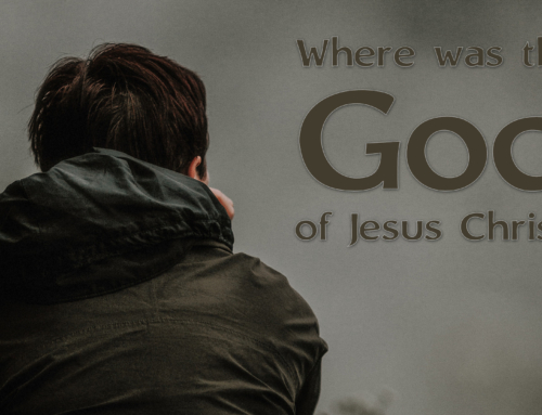 Where was the God of Jesus Christ?