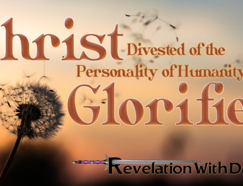 Christ Divested of the Personality of Humanity and Glorified