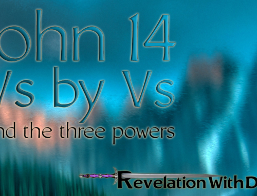John 14, Vs by Vs, and the three powers